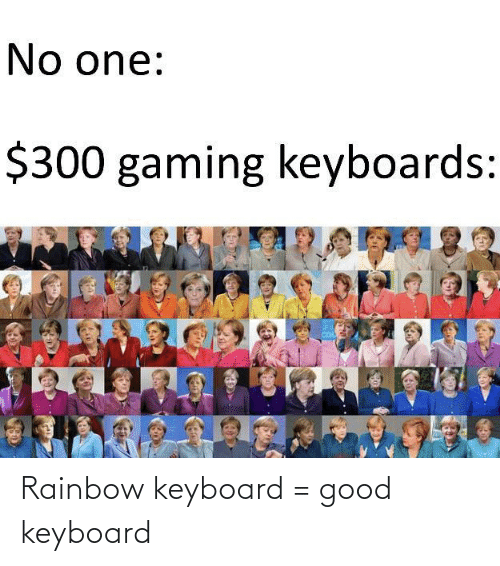 Rainbow: Rainbow keyboard = good keyboard