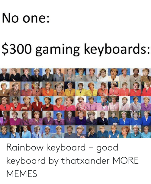 Rainbow: Rainbow keyboard = good keyboard by thatxander MORE MEMES
