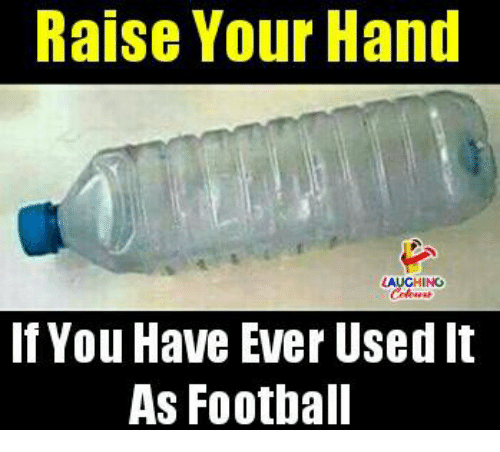 Football, Indianpeoplefacebook, and You: Raise Your Hand  AUGHING  If You Have Ever Used It  As Football