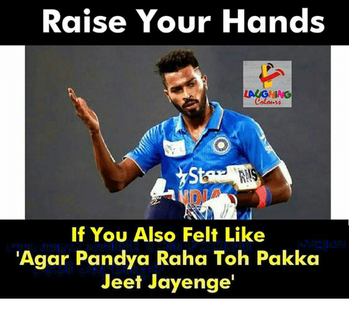 jeet: Raise Your Hands  HING  If You Also Felt Like  Agar Pandya Raha Toh Pakka  Jeet Jayenge'