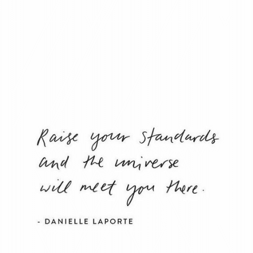Will, Danielle, and And: Raise your Standards  and te unrerse  will meet  tere  - DANIELLE LAPORTE