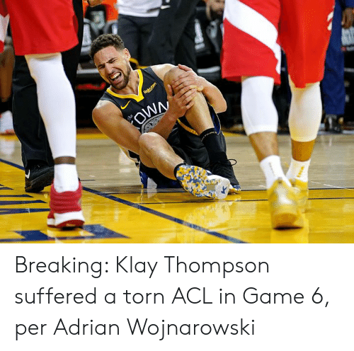 Thompson: Rakuten  OWN  he Breaking: Klay Thompson suffered a torn ACL in Game 6, per Adrian Wojnarowski