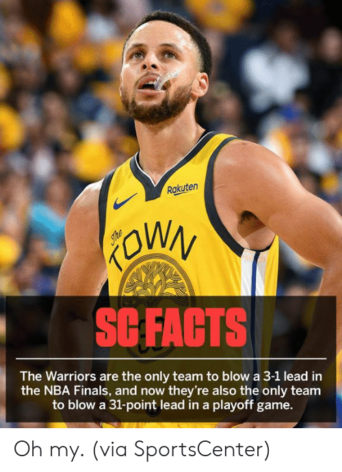 rakuten: Rakuten  SCFACTS  The Warriors are the only team to blow a 3-1 lead in  the NBA Finals, and now they're also the only team  to blow a 31-point lead in a playoff game. Oh my. (via SportsCenter)