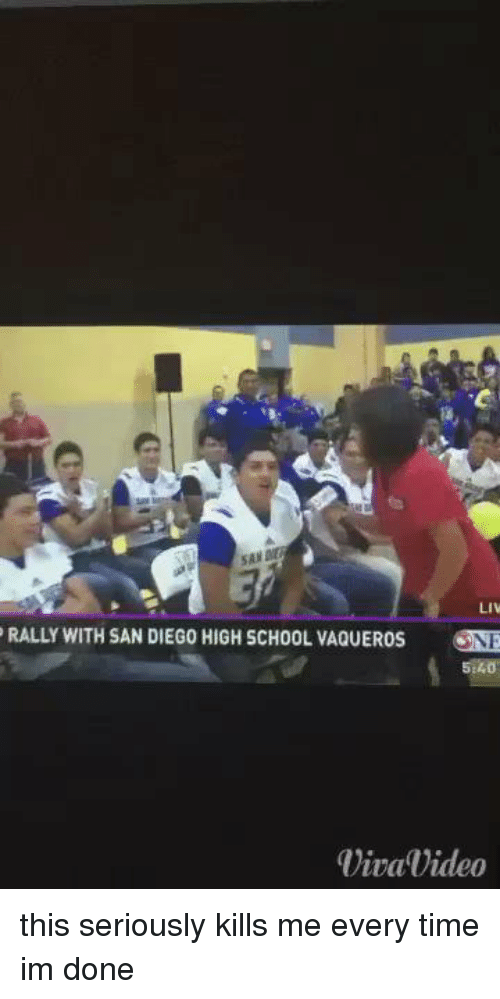 Funny, San Diego, and High School: RALLY WITH SAN DIEGO HIGH SCHOOL VAQUEROS  SNE  viva video this seriously kills me every time im done