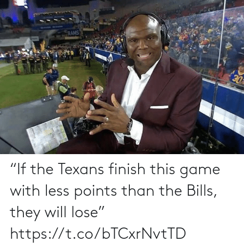 "Rams: RAMS  DE ""If the Texans finish this game with less points than the Bills, they will lose"" https://t.co/bTCxrNvtTD"