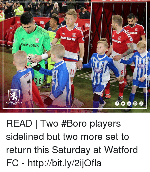 Memes, 🤖, and Player: RAMSDENS  M  RAMSDENS  ISDENS READ | Two #Boro players sidelined but two more set to return this Saturday at Watford FC - http://bit.ly/2ijOfla