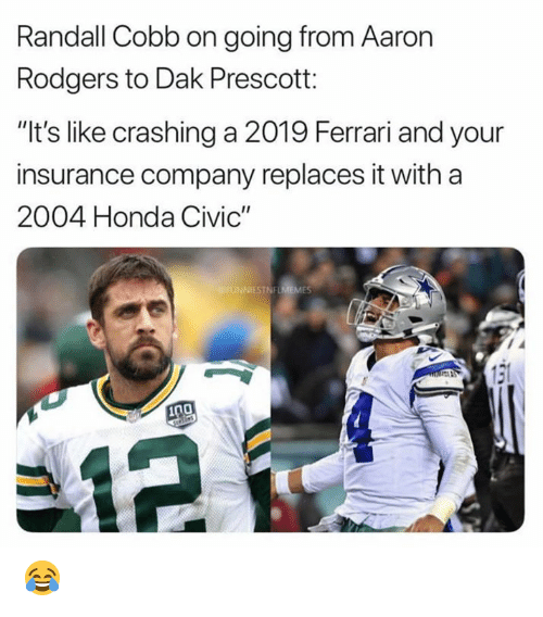 "Aaron Rodgers: Randall Cobb on going from Aaron  Rodgers to Dak Prescott:  ""It's like crashing a 2019 Ferrari and your  insurance company replaces it with a  2004 Honda Civic""  ES 😂"
