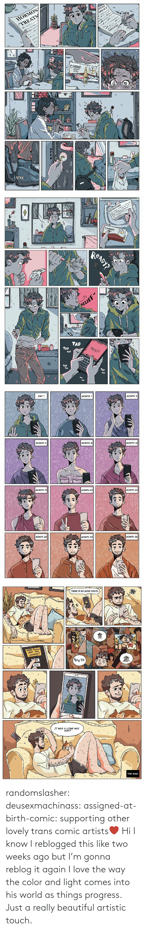 Artists: randomslasher: deusexmachinass:  assigned-at-birth-comic: supporting other lovely trans comic artists❤  Hi I know I reblogged this like two weeks ago but I'm gonna reblog it again  I love the way the color and light comes into his world as things progress. Just a really beautiful artistic touch.