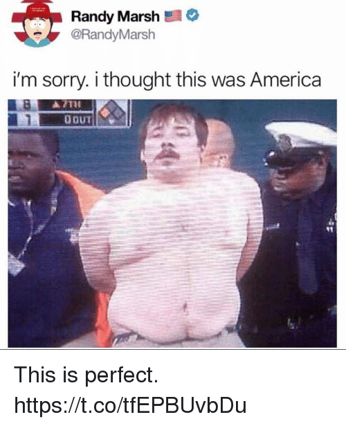 America, Funny, and Sorry: Randy Marsh  @RandyMarsh  i'm sorry. i thought this was America This is perfect. https://t.co/tfEPBUvbDu