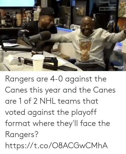 Rangers: Rangers are 4-0 against the Canes this year and the Canes are 1 of 2 NHL teams that voted against the playoff format where they'll face the Rangers?  https://t.co/O8ACGwCMhA