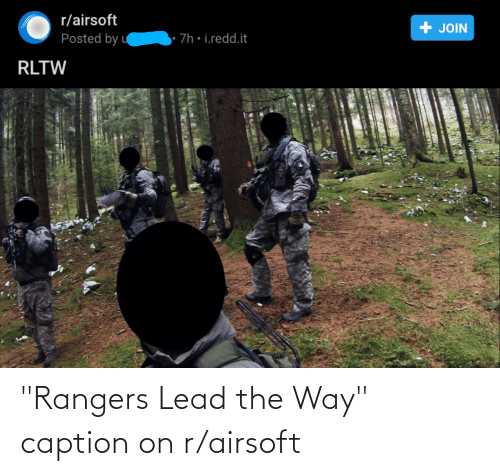 """Rangers: """"Rangers Lead the Way"""" caption on r/airsoft"""