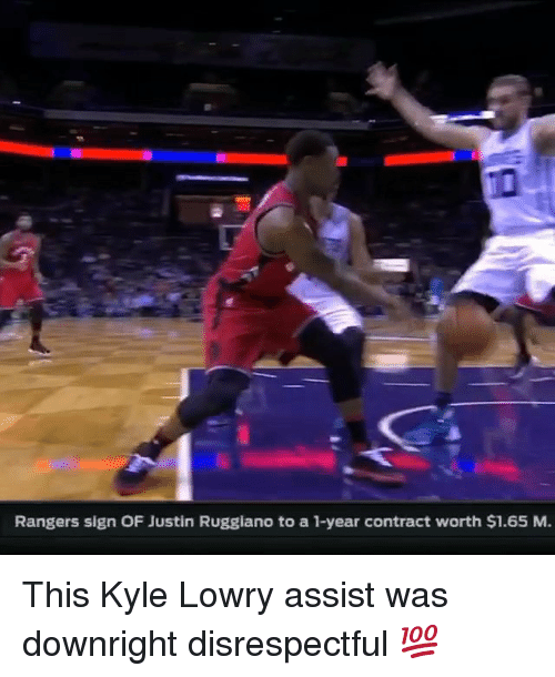 Kyle Lowry, Sports, and Rangers: Rangers sign OF Justin Ruggiano to a 1-year contract worth $1.65 M. This Kyle Lowry assist was downright disrespectful 💯