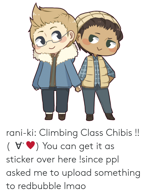 Sticker: rani-ki:  Climbing Class Chibis !!  (ノ∀`♥)  You can get it as sticker over here !since ppl asked me to upload something to redbubble lmao