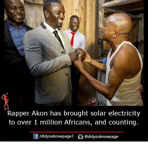 Akon, Memes, and 🤖: Rapper Akon has brought solar electricity  to over 1 million Africans, and counting.  /didyouknowpagel @didyouknowpage