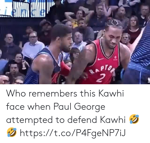 Paul George: RAPTO  2 Who remembers this Kawhi face when Paul George attempted to defend Kawhi 🤣🤣 https://t.co/P4FgeNP7iJ