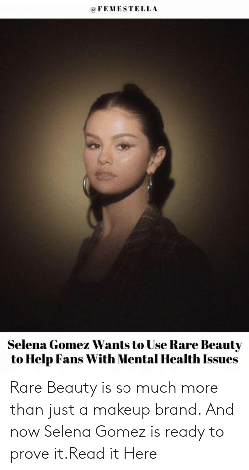 Selena Gomez: Rare Beauty is so much more than just a makeup brand. And now Selena Gomez is ready to prove it.Read it Here