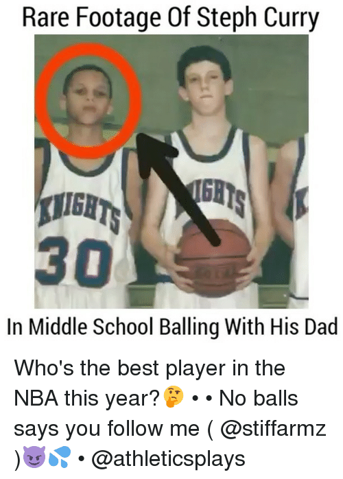 Dad, Memes, and Nba: Rare Footage Of Steph Curry  In Middle School Balling With His Dad Who's the best player in the NBA this year?🤔 • • No balls says you follow me ( @stiffarmz )😈💦 • @athleticsplays