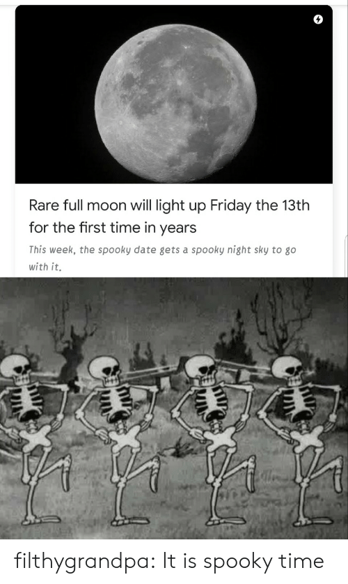 Friday the 13th: Rare full moon will light up Friday the 13th  for the first time in years  This week, the spooky date gets a spooky night sky to go  with it. filthygrandpa: It is spooky time