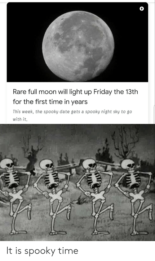 Friday the 13th: Rare full moon will light up Friday the 13th  for the first time in years  This week, the spooky date gets a spooky night sky to go  with it. It is spooky time