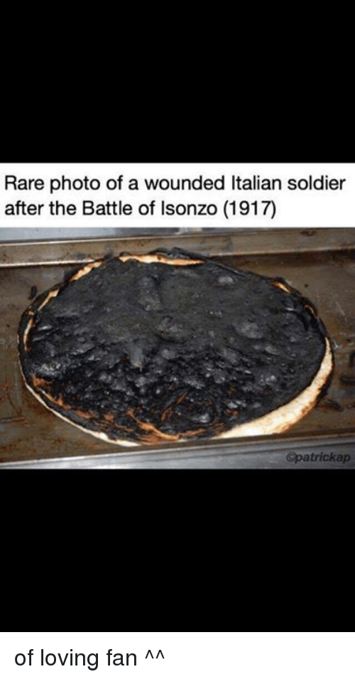 Italian Soldiers: Rare photo of a wounded Italian soldier  after the Battle of Isonzo (1917)  Opatrickap of loving fan ^^
