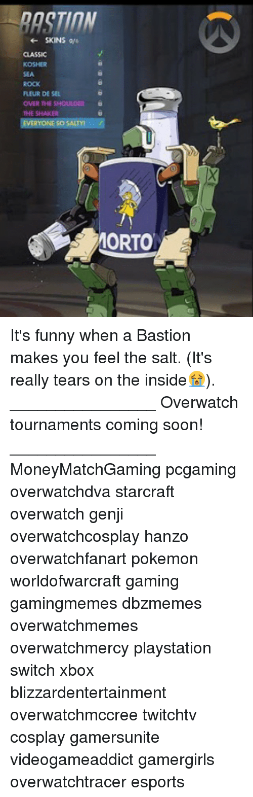 starcrafts: RASTINN  CLASSIC  KOSHER  SEA  ROCK  FLEUR DE SEL  OVER THE SHOULDER  THE SHAKER  0  EVERYONE SO SALTY  ORTO It's funny when a Bastion makes you feel the salt. (It's really tears on the inside😭). ________________ Overwatch tournaments coming soon! ________________ MoneyMatchGaming pcgaming overwatchdva starcraft overwatch genji overwatchcosplay hanzo overwatchfanart pokemon worldofwarcraft gaming gamingmemes dbzmemes overwatchmemes overwatchmercy playstation switch xbox blizzardentertainment overwatchmccree twitchtv cosplay gamersunite videogameaddict gamergirls overwatchtracer esports