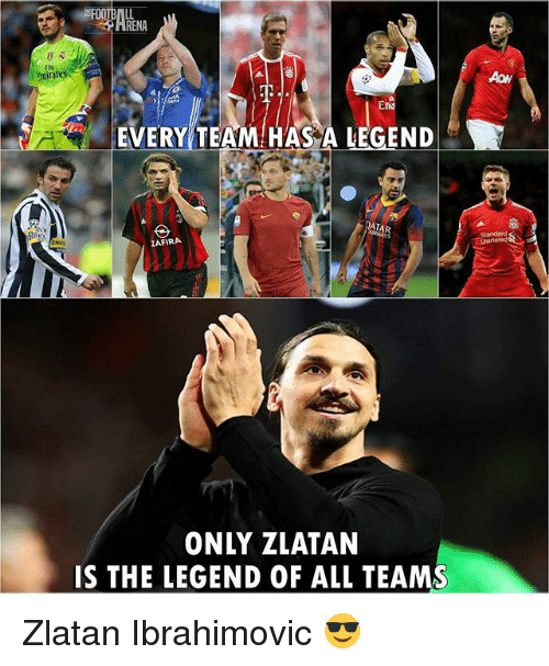 Zlatan Ibrahimovic: rat  EVERYTEAMHASA LEGEND .  ATA  ZAFIRA  ONLY ZLATAN  IS THE LEGEND OF ALL TEAMS Zlatan Ibrahimovic 😎