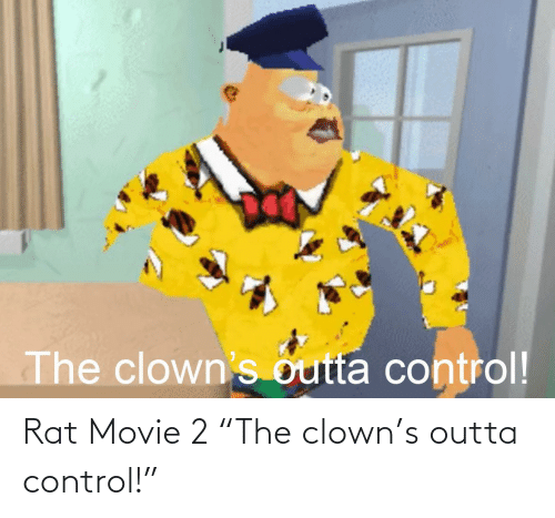 "Outta: Rat Movie 2 ""The clown's outta control!"""