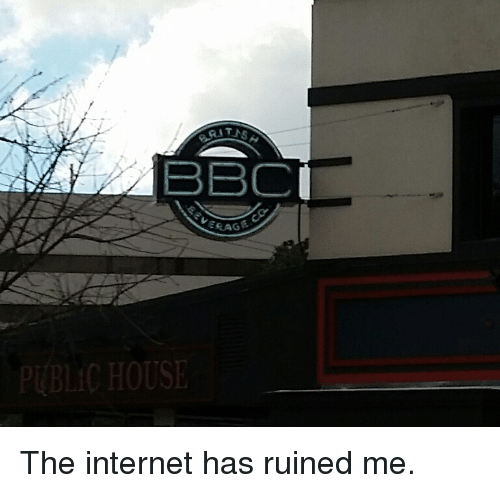 25+ Best Memes About the Internet Has Ruined Me | the ...