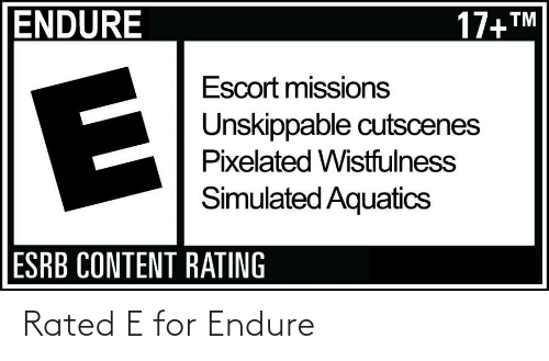 endure: Rated E for Endure