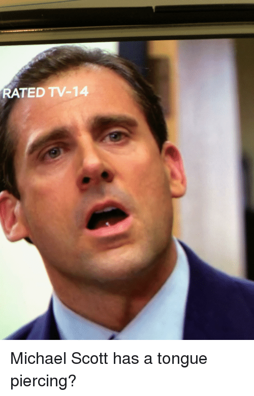 tongue piercing: RATED TV-14