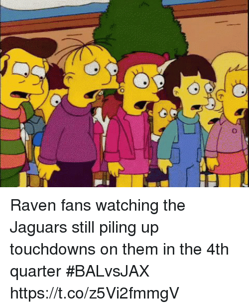 Sports, Raven, and Jaguars: Raven fans watching the Jaguars still piling up touchdowns on them in the 4th quarter #BALvsJAX https://t.co/z5Vi2fmmgV