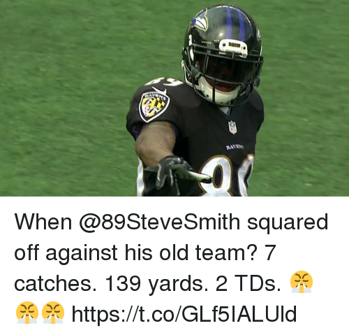 squared: RAVEN When @89SteveSmith squared off against his old team? 7 catches. 139 yards. 2 TDs.  😤😤😤 https://t.co/GLf5IALUld