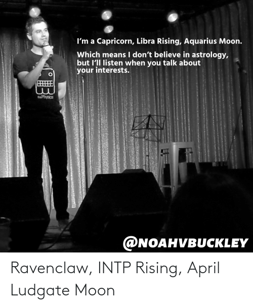 ravenclaw: Ravenclaw, INTP Rising, April Ludgate Moon