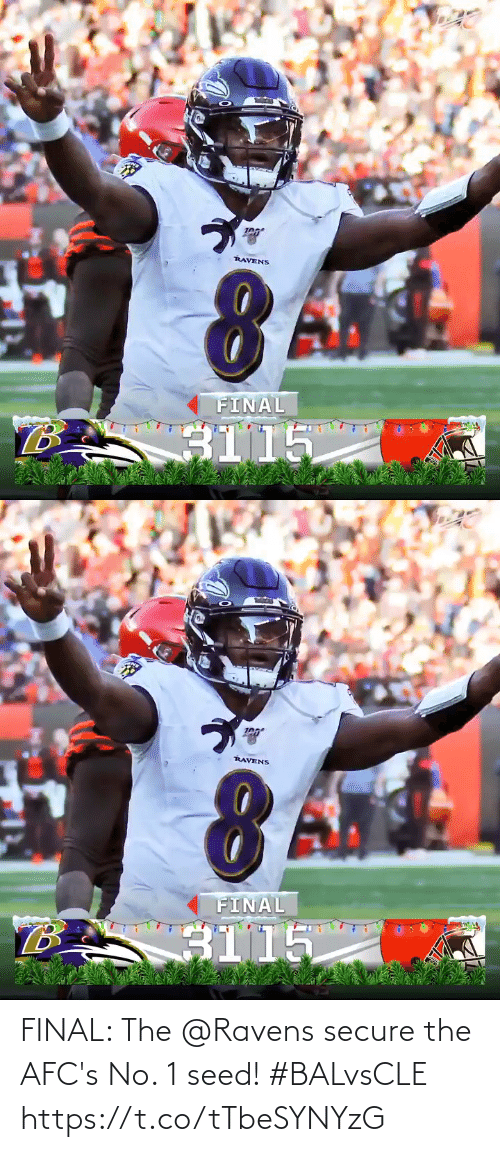 Ravens: RAVENS  FINAL  B.  3115   RAVENS  FINAL  B.  3115 FINAL: The @Ravens secure the AFC's No. 1 seed! #BALvsCLE https://t.co/tTbeSYNYzG