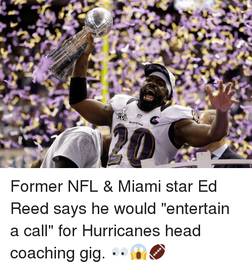 "Ed Reed: RAVENS Former NFL & Miami star Ed Reed says he would ""entertain a call"" for Hurricanes head coaching gig. 👀😱🏈"