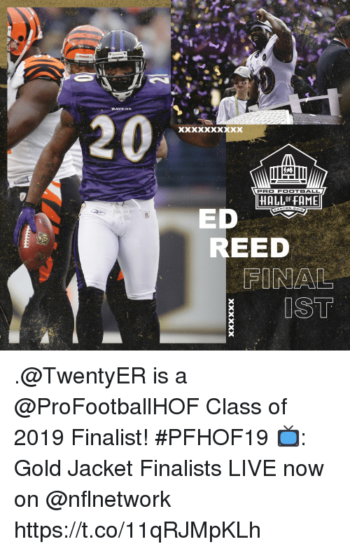 Reed: RAVENS  PRO FOOTBALL  HALL OF FAME  NTON.OH  ED  REED .@TwentyER is a @ProFootballHOF Class of 2019 Finalist! #PFHOF19  📺: Gold Jacket Finalists LIVE now on @nflnetwork https://t.co/11qRJMpKLh