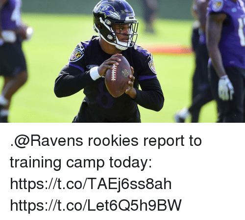Memes, Ravens, and Today: .@Ravens rookies report to training camp today: https://t.co/TAEj6ss8ah https://t.co/Let6Q5h9BW