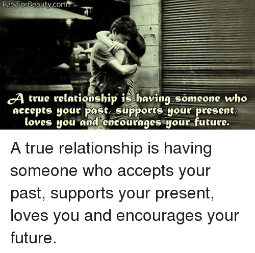 Quotes About Love Relationships: RawFor Beauty ComL A True Relationship Is Havin9 Someone