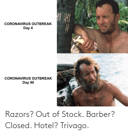 Out Of Stock: Razors? Out of Stock. Barber? Closed. Hotel? Trivago.