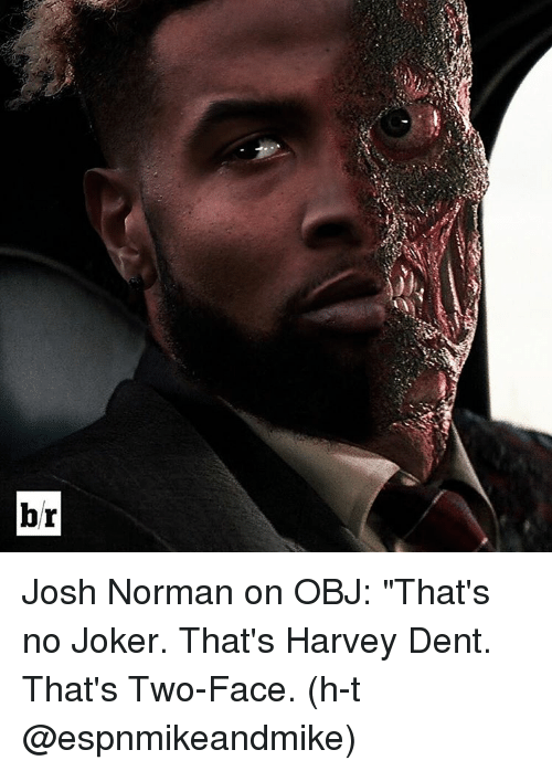 "Harvey Dent, Joker, and Josh Norman: rCe"", Josh Norman on OBJ: ""That's no Joker. That's Harvey Dent. That's Two-Face. (h-t @espnmikeandmike)"