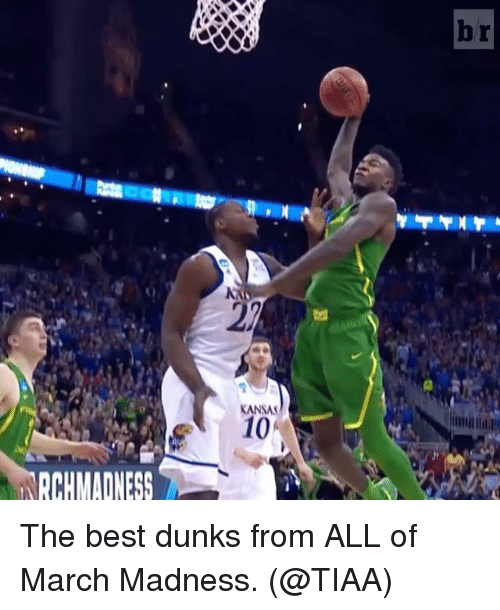 March Madness: RCHMADNESS  KANSAS  10 The best dunks from ALL of March Madness. (@TIAA)