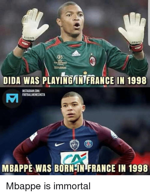 Funny, Instagram, and France: rcurch  DIDA WAS PLAYING/INTFRANCE IN 1998  INSTAGRAM.COM  DOTBALLMEMESINSTA  AI  MBAPPE WAS BORN-IN FRANCE IN 1998 Mbappe is immortal