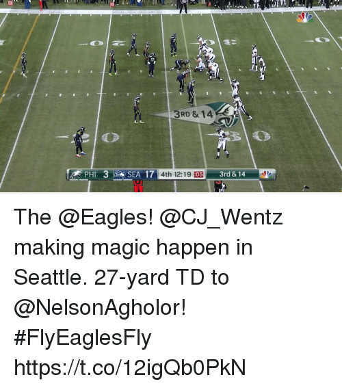 Philadelphia Eagles, Memes, and Magic: RD & 14  PHI  3SEA 17 4th 12:19 E05  3rd & 14 The @Eagles!  @CJ_Wentz making magic happen in Seattle. 27-yard TD to @NelsonAgholor! #FlyEaglesFly https://t.co/12igQb0PkN