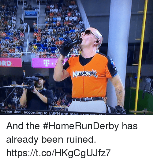 Espn, Memes, and According: RD  2-year deal, according to ESPN and medin And the #HomeRunDerby has already been ruined. https://t.co/HKgCgUJfz7