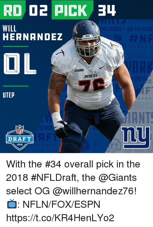 Espn, Memes, and Nfl: RD D2 PICK 3  HERNANDEZ  UTEP  USA  MINERS  UTEP  ANT  mu  NFL  DRAFT  2018  F T  018 With the #34 overall pick in the 2018 #NFLDraft, the @Giants select OG @willhernandez76!  📺: NFLN/FOX/ESPN https://t.co/KR4HenLYo2