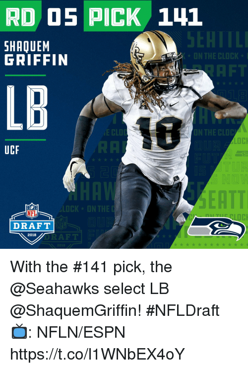 Espn, Memes, and Nfl: RD O5 PICK 141  SHAQUEM  GRIFFIN  813  CK  LB  UCF  EATT  CK  NFL  DRAFT  NFL  2018  AFT  2018 With the #141 pick, the @Seahawks select LB @ShaquemGriffin! #NFLDraft  📺: NFLN/ESPN https://t.co/l1WNbEX4oY