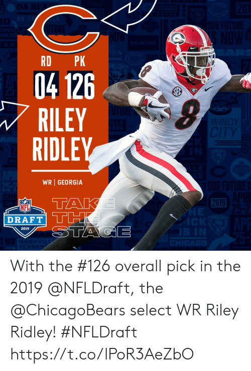 NFL draft: RD PK  04 126  RILEY  RIDLEY  WR GEORGIA  2019  NFL  DRAFT  2019 With the #126 overall pick in the 2019 @NFLDraft, the @ChicagoBears select WR Riley Ridley! #NFLDraft https://t.co/lPoR3AeZbO