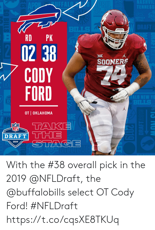 Ford: RD PK  XI  SOONERS  CODY  FORD  OT I OKLAHOMA  NFL  2019 With the #38 overall pick in the 2019 @NFLDraft, the @buffalobills select OT Cody Ford! #NFLDraft https://t.co/cqsXE8TKUq