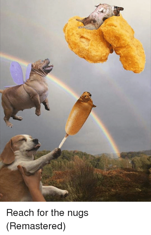 Reach, For, and  Nugs: Reach for the nugs (Remastered)