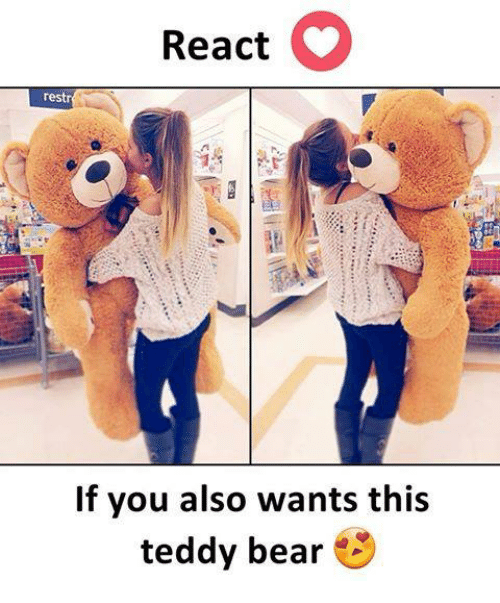 Memes, Bear, and 🤖: React  restr  If you also wants this  teddy bear